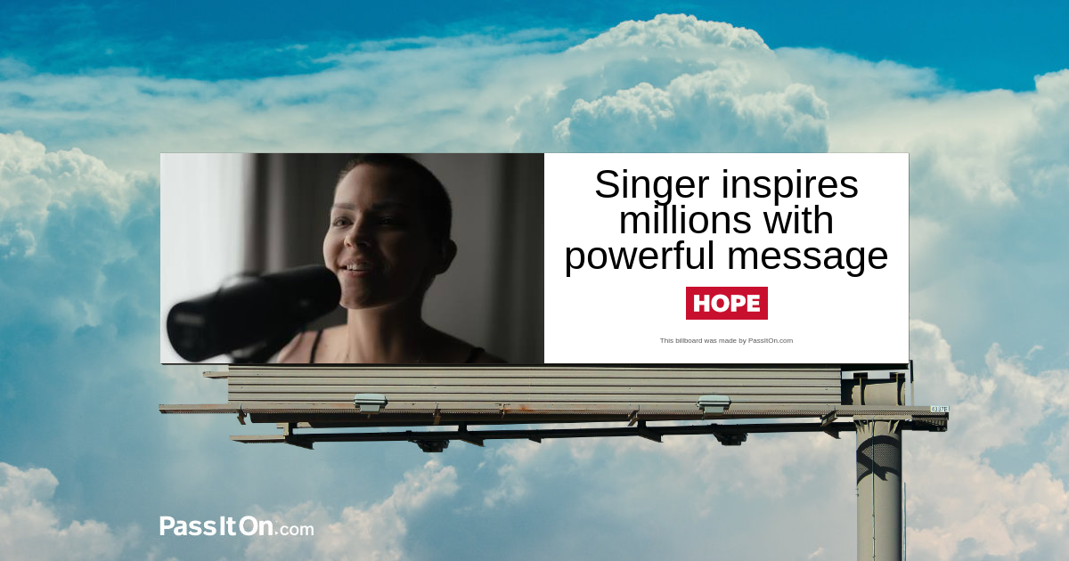 Singer inspires millions with powerful message of hope