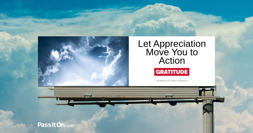 Let Appreciation Move You to Action
