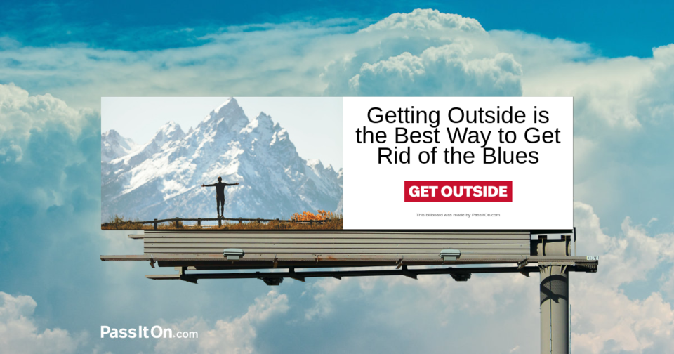 Getting Outside is the Best Way to Get Rid of the Blues