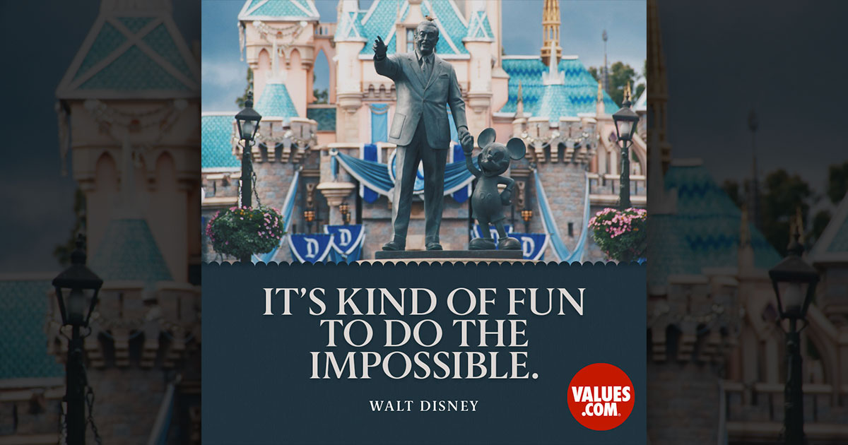 """It s kind of fun to do the impossible """" —Walt Disney"""