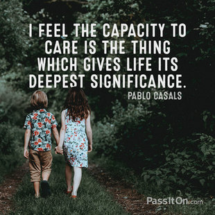 I feel the capacity to care is the thing which gives life its deepest significance. #<Author:0x000055fac57030a8>