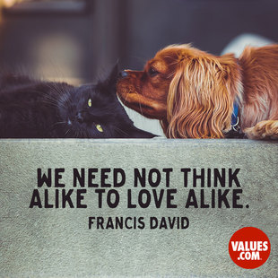 We need not think alike to love alike. #<Author:0x00007facc0e41640>