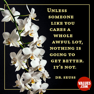 Unless someone like you cares a whole awful lot, nothing is going to get better. It's not. #<Author:0x00007fb4318f88a0>