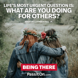 Life's most urgent question is: What are you doing for others? #<Author:0x00007f53ae3b8b30>
