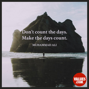 Don't count the days. Make the days count. #<Author:0x00007f150978d5c8>