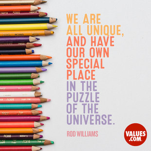 We are all unique, and have our own special place in the puzzle of the universe. #<Author:0x00007f873f14b040>