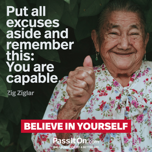 Put all excuses aside and remember this: You are capable. #<Author:0x00007f0953f0de18>