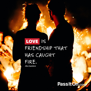 Love is friendship that has caught fire. #<Author:0x00007fcdfc9b8da0>