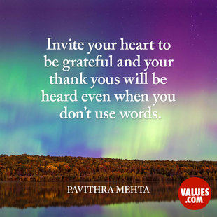Invite your heart to be grateful and your thank yous will be heard even when you don't use words. #<Author:0x00007f53ad6d3870>