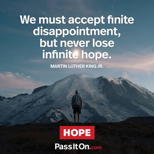 We must accept finite disappointment, but we must never lose infinite hope. #<Author:0x00007f44e9b7a608>