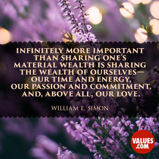 Infinitely more important than sharing one's material wealth is sharing the wealth of ourselves—our time and energy, our passion and commitment, and, above all, our love. #<Author:0x00007fbedfd64480>
