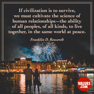 If civilization is to survive, we must cultivate the science of human relationships - the ability of all peoples, of all kinds, to live together, in the same world at peace.  #<Author:0x00007f613c98fb80>
