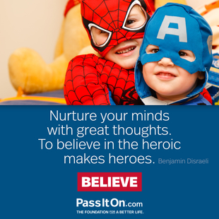 Nurture your minds with great thoughts. To believe in the heroic makes heroes. #<Author:0x000055a01c86e798>