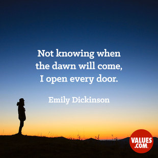 Not knowing when the dawn will come, I open every door.  #<Author:0x00007f744c7f4618>