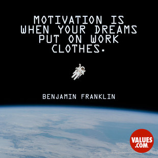 Motivation is when your dreams put on work clothes. #<Author:0x00007f50a708d3e8>