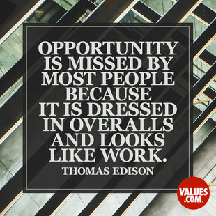 Opportunity is missed by most people because it is dressed in overalls and looks like work.  #<Author:0x00005561fda089f8>