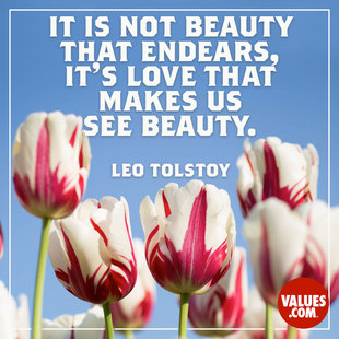 It is not beauty that endears, it's love that makes us see beauty. #<Author:0x00007f1aefc78ad8>