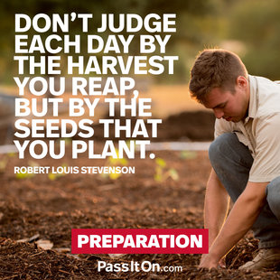 Don't judge each day by the harvest you reap, but by the seeds that you plant. #<Author:0x00007ffb76483950>