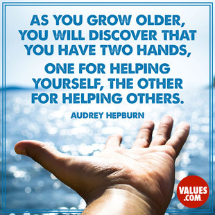 As you grow older, you will discover that you have two hands, one for helping yourself, the other for helping others. #<Author:0x00005556cc41b720>