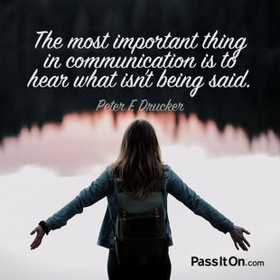 The most important thing in communication is to hear what isn't being said. #<Author:0x00007fb43a5f9358>