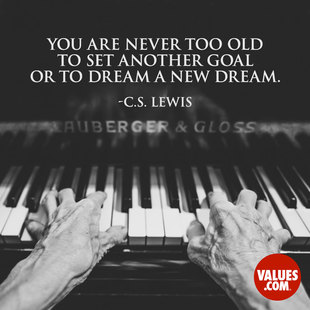 You are never too old to set another goal or to dream a new dream. #<Author:0x00007f8734e856d0>
