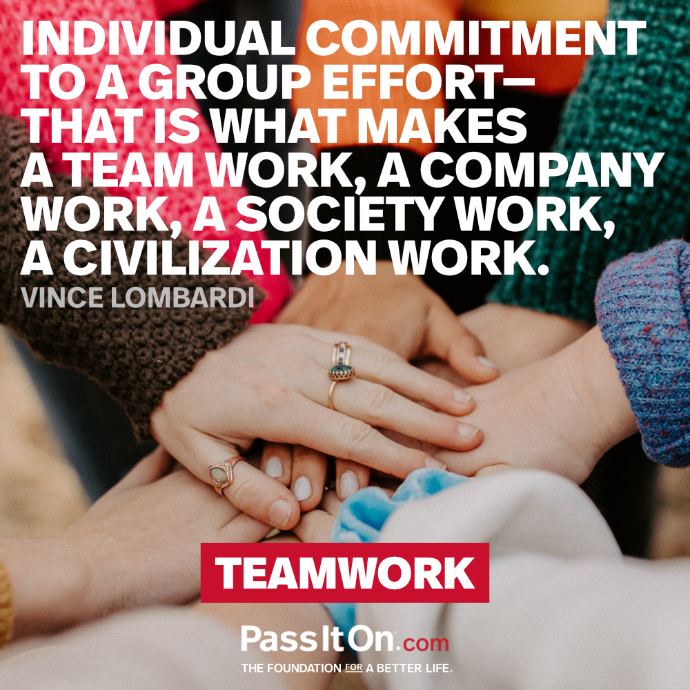 Individual commitment to a group effort - that is what makes a team work, a company work, a society work, a civilization work. —Vince Lombardi