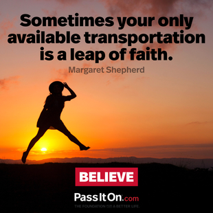 Sometimes your only available transportation is a leap of faith. #<Author:0x00007ff748e787a8>