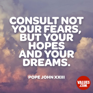Consult not your fears, but your hopes and your dreams. #<Author:0x00007f613c94c4e8>