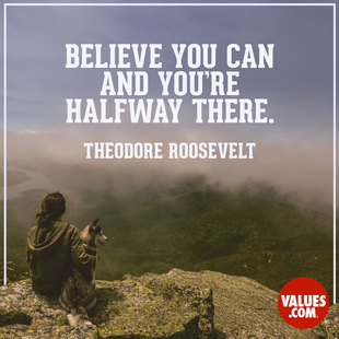 Believe you can and you're halfway there. #<Author:0x00007f2efc256c50>