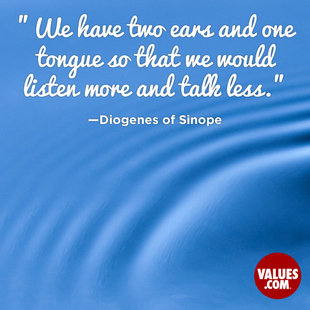 We have two ears and one tongue so that we would listen more and talk less. #<Author:0x00007fb43a3386a0>