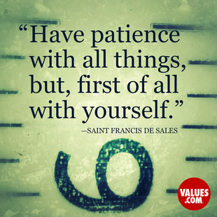 Have patience with all things, but, first of all with yourself. #<Author:0x00005602f03c8180>