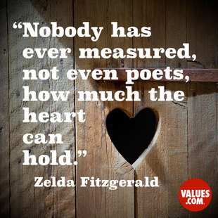 Nobody has ever measured, not even poets, how much the heart can hold. #<Author:0x00007f63d3426538>