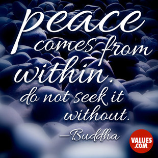 Peace comes from within. Do not seek it without. #<Author:0x00007facb99acf00>