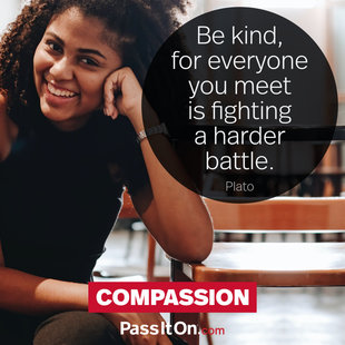 Be kind, for everyone you meet is fighting a harder battle. #<Author:0x00007fac02170998>