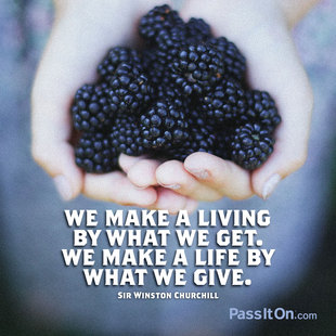 We make a living by what we get. We make a life by what we give. #<Author:0x00007fac01f57b98>