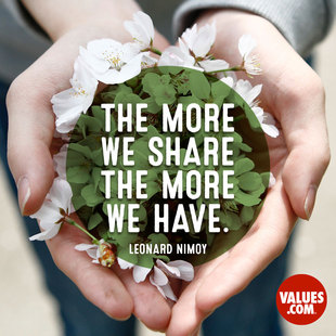 The more we share the more we have. #<Author:0x00007fb16ba77d70>