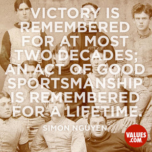 Victory is remembered for at most two decades; an act of good sportsmanship is remembered for a lifetime. #<Author:0x00007f44f56170b0>