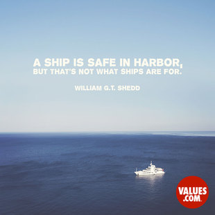 A ship is safe in harbor, but that's not what ships are for. #<Author:0x00007fb7c8d1b500>