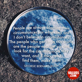 People are always blaming their circumstances for what they are. I don't believe in circumstances. The people who get on in this world are the people who get up and look for the circumstances they want, and if they can't find them, make them. #<Author:0x00007f1ae1d35060>