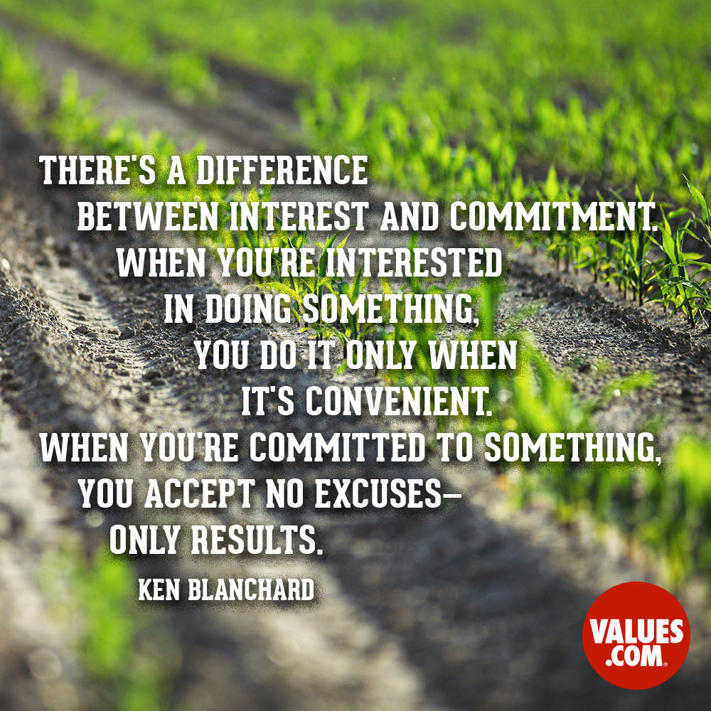 There\'s a difference between interest and commitment. When ...