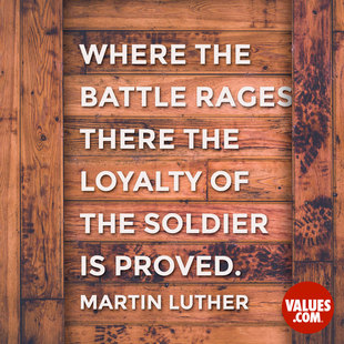 Where the battle rages, there the loyalty of the soldier is proved. #<Author:0x00007f252f249ec8>