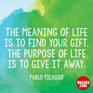 The meaning of life is to find your gift. The purpose of life is to give it away. #<Author:0x00007f14e7209128>