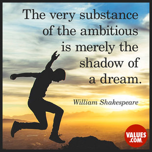 The very substance of the ambitious is merely the shadow of a dream. #<Author:0x000055e354e634c0>
