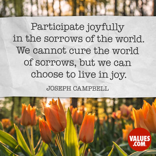 Participate joyfully in the sorrows of the world. We cannot cure the world of sorrows, but we can choose to live in joy. #<Author:0x00007f14ed726358>