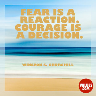 Fear is a reaction. Courage is a decision. #<Author:0x00007f4ab6883238>