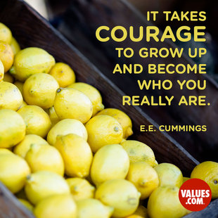 It takes courage to grow up and become who you really are. #<Author:0x00007fb449a7c768>