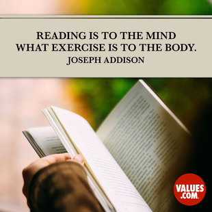 Reading is to the mind what exercise is to the body. #<Author:0x00007f50a457caa0>