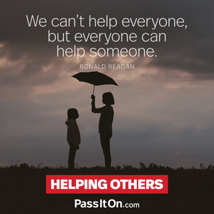 We can't help everyone, but everyone can help someone. #<Author:0x00007fa71bcec3a8>