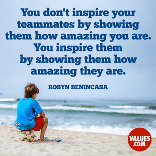 You don't inspire your teammates by showing them how amazing you are. You inspire them by showing them how amazing they are. #<Author:0x00007fb7c8e2ed98>