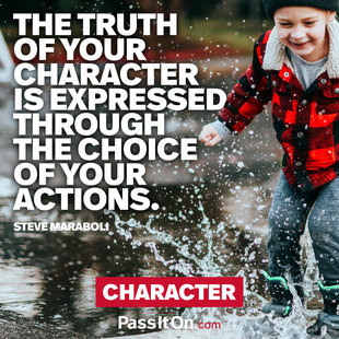 The truth of your character is expressed through the choice of your actions. #<Author:0x000055ffc8167d80>